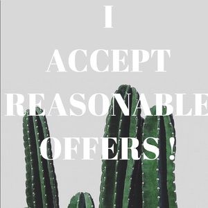 I accept most offers !